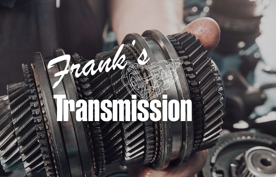 Frank's Transmission logo designed above a professional automotive part